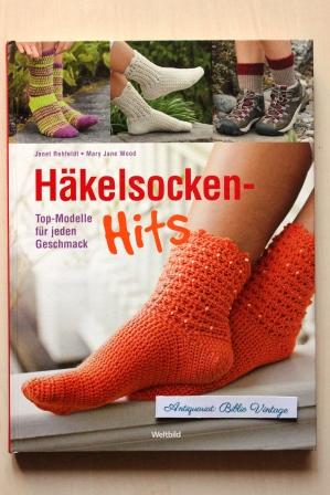 Häkelsocken-Hits : Top-Modelle für jeden Geschmack . ( Socken häkeln ) Dt. Erstausg. - Rehfeldt, Janet und Mary Jane Wood