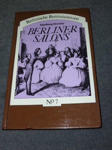 Berliner Salons Gesellschaft und Literatur zwischen Aufklärung und Industriezeitalter 3 Auflage - Drewitz, Ingeborg