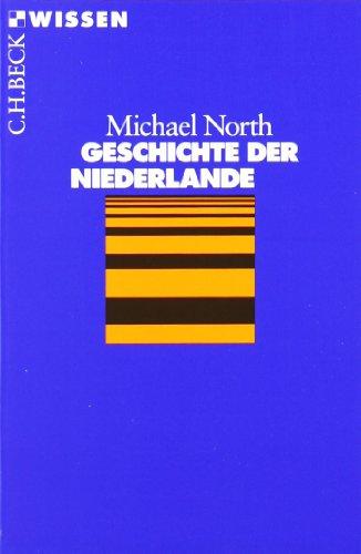 Geschichte der Niederlande  Orig.-Ausg. - North, Michael