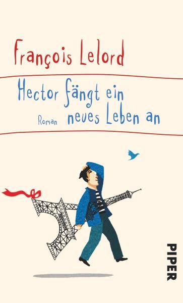 Hector fängt ein neues Leben an Roman Auflage - Lelord, François