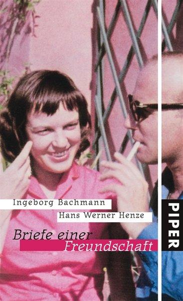 Briefe einer Freundschaft Mit einem Vorwort von Hans Werner Henze 2. Auflage - Bachmann, Ingeborg und Hans Werner Henze
