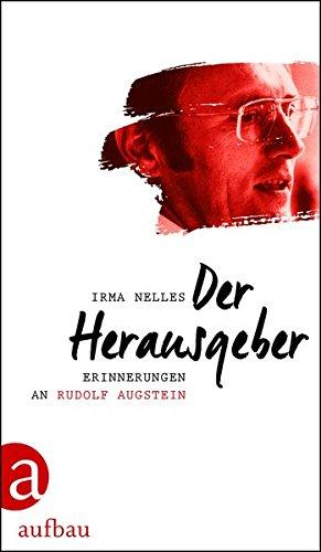 Der Herausgeber Erinnerungen an Rudolf Augstein
