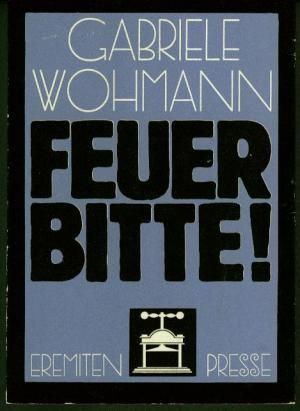 Feuer Bitte - Erzählungen - Mit Zeichnungen von Klaus Endrikat - Gabriele Wohmann