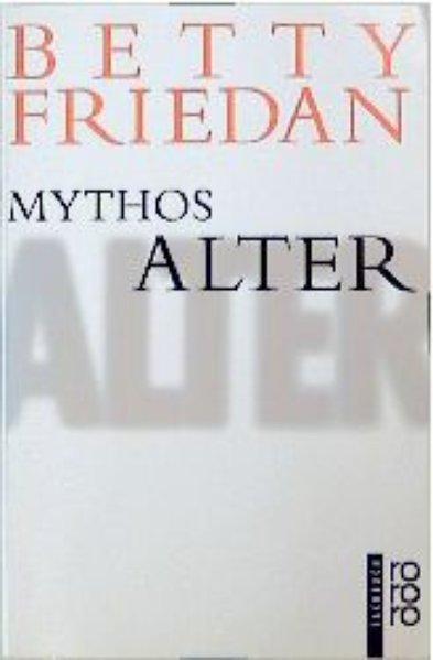 Mythos Alter - Friedan, Betty