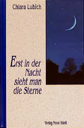 Erst in der Nacht sieht man die Sterne - Lubich, Chiara