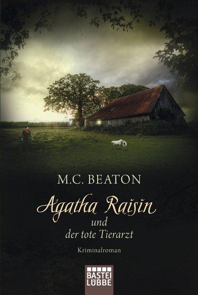 Agatha Raisin und der tote Tierarzt: Kriminalroman (Allgemeine Reihe. Bastei Lübbe Taschenbücher) - C. Beaton, M.