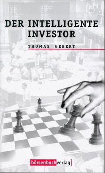 Der intelligente Investor - Gebert, Thomas