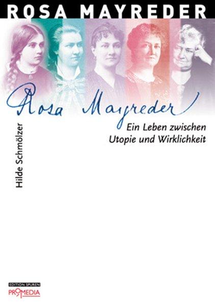 Rosa Mayreder: Ein Leben zwischen Utopie und Wirklichkeit (Edition Spuren) - Schmölzer, Hilde