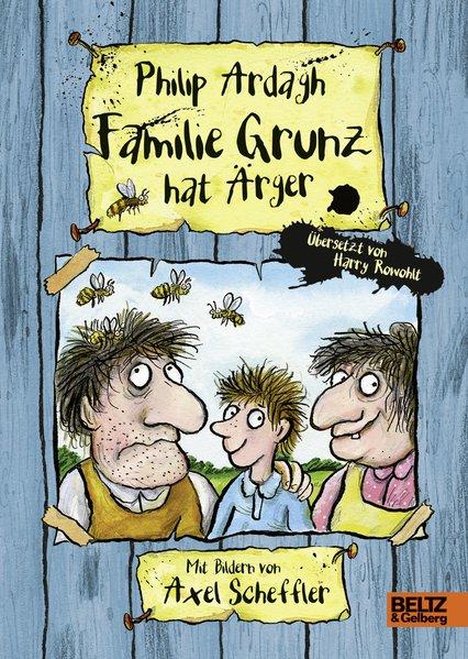 Familie Grunz hat Ärger: Roman für Kinder - Ardagh, Philip und Axel Scheffler