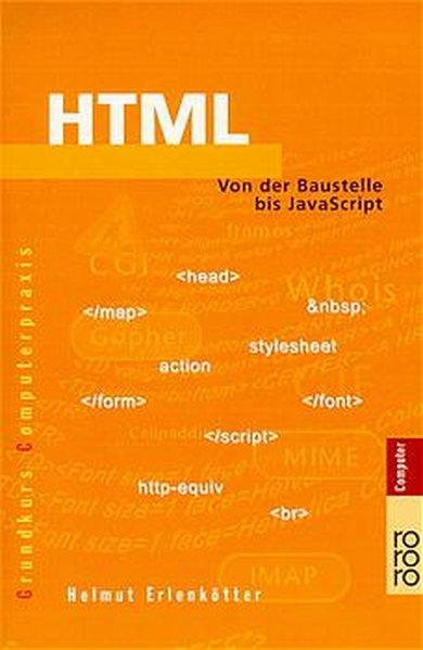 HTML: Von der Baustelle bis JavaScript - Erlenkötter, Helmut