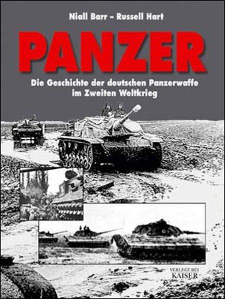 Panzer: Die Geschichte der deutschen Panzerwaffe im Zweiten Weltkrieg - Barr, Niall und Russel Hart