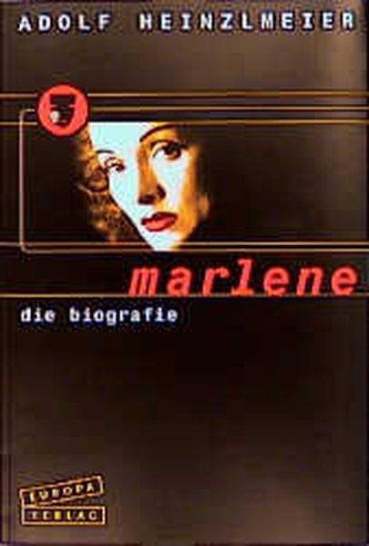Marlene, Die Biografie - Heinzlmeier, Adolf