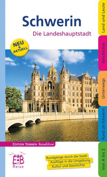 Schwerin - Stadt zwischen Seen und Wäldern - Ein illustriertes Reisehandbuch