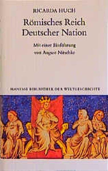 Römisches Reich Deutscher Nation - Huch, Ricarda