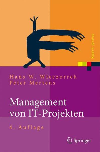 Management von IT-Projekten: Von der Planung zur Realisierung (Xpert.press) - W. Wieczorrek, Hans und Peter Mertens