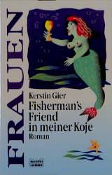 Fisherman's Friend in meiner Koje - Gier, Kerstin