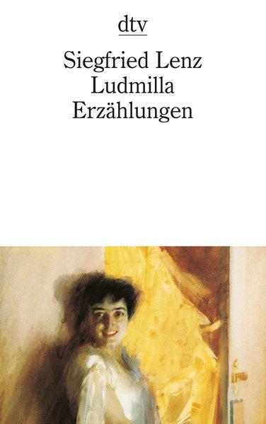 Ludmilla: Erzählungen - Siegfried, Lenz,