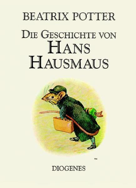 Die Geschichte von Hans Hausmaus - Potter, Beatrix