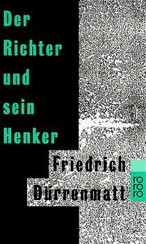 Der Richter und sein Henker : Roman.