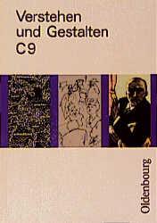 Verstehen und Gestalten. Ausgabe C. Für Berlin, Brandenburg, Bremen, Hamburg, Hessen, Niedersachsen und Sachsen-Anhalt. Sprachbuch für Gymnasien: Verstehen und Gestalten, Ausgabe C, Bd.9, 9. Schuljahr