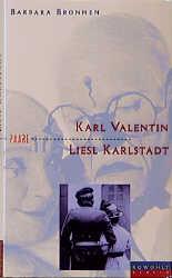 Karl Valentin und Liesl Karlstadt - Bronnen, Barbara