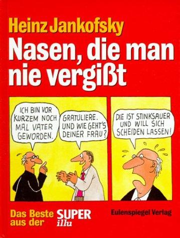Nasen, die man nie vergißt : das Beste aus der Super-Illu.  2. Aufl. - Jankofsky, Heinz