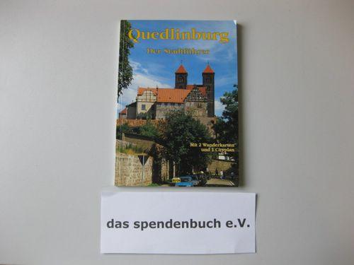 Quedlinburg - Der Stadtführer  5., aktualisierte Auflage, 21. - 25. Tausend - Hoffmann, Wolfgang