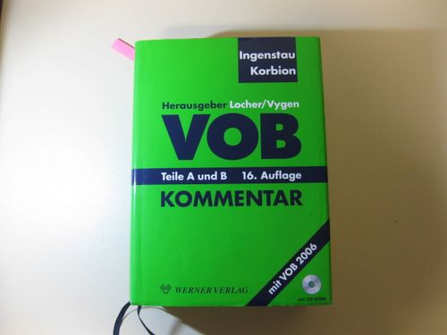 VOB Teile A und B - Kommentar  16., überarbeitete Auflage - Ingenstau, Heinz (Begründer des Werks), Hermann (Begründer des Werks) Korbion und Prof. Dr. Horst (Herausgeber) Locher