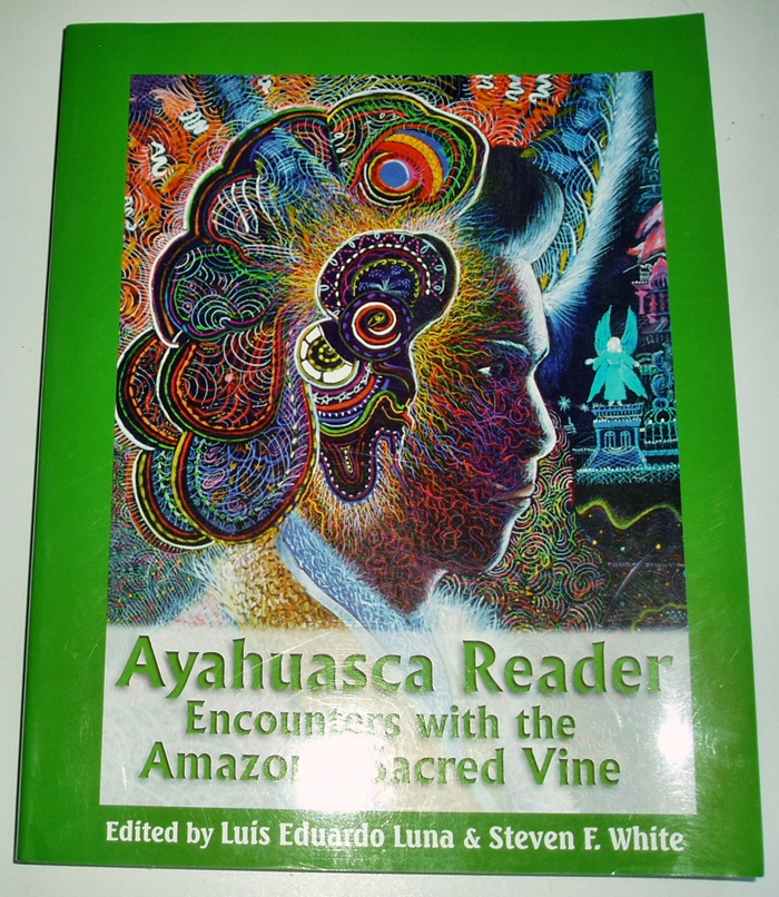 Ayahuasca Reader: Encounters With the Amazon's Sacred Vine: Encounters with Amazon's Sacred Vine