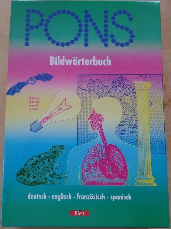 Pons Bildwörterbuch : deutsch - englisch - französisch - Spanisch. von Jean-Claude Corbeil ; Ariane Archambault. [Übers.: Hugh Keith ...] 1. Aufl.