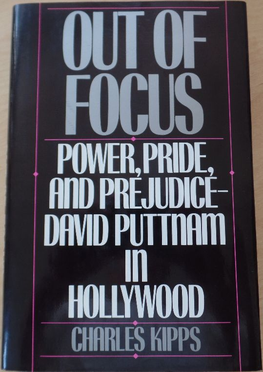Out of Focus: Power, Pride and Prejudice-David Puttnam in Hollywood