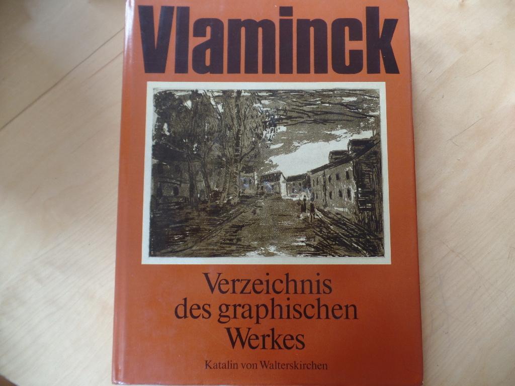 Maurice de Vlaminck : Verzeichnis des graphischen Werkes ; Holzschnitte, Radierungen, Lithographien Hrsg.: Sigmund Pollag