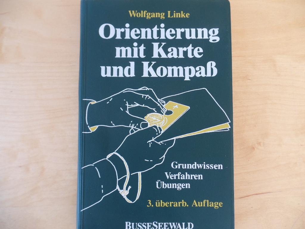 Gelände ; Orientierung ; Kartenlesen ; Kompass, Geowissenschaften - Linke, Wolfgang: Orientierung mit Karte und Kompass : Grundwissen - Verfahren - Übungen. 3., überarb. Aufl.
