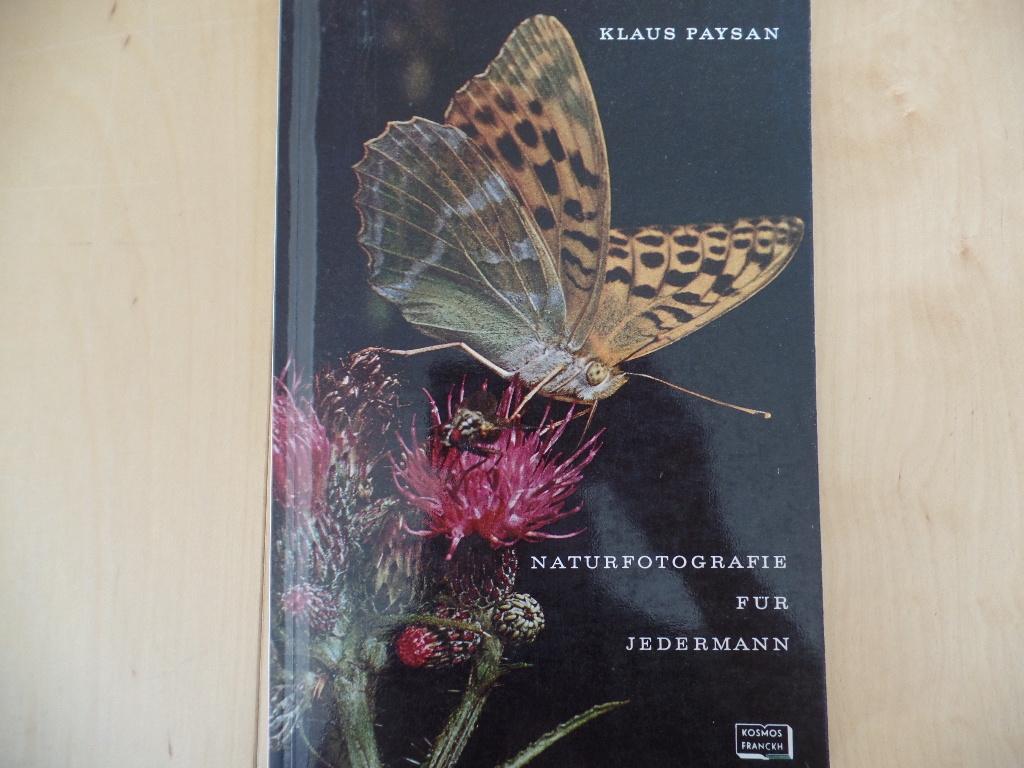 Naturfotografie für jedermann. Mit 42 Zeichn. [von Angela Paysan] u. 78 z.T. mehrfarb. Fotos [d. Verf.] / Handbücher für die praktische naturwissenschaftliche Arbeit ; Bd. 40 [1. - 6. Tsd.]