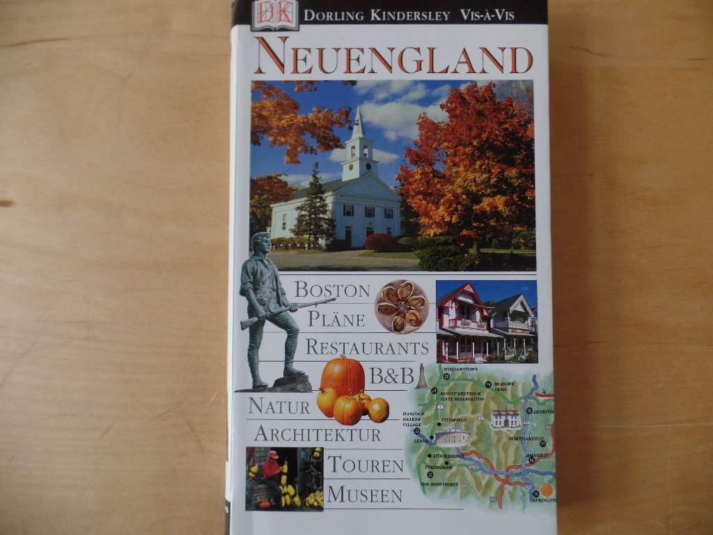 Neuengland : [Boston, Pläne, Restaurants, B & B, Natur, Architektur, Touren, Museen]. Vis-à-vis; Ein Dorling-Kindersley-Buch