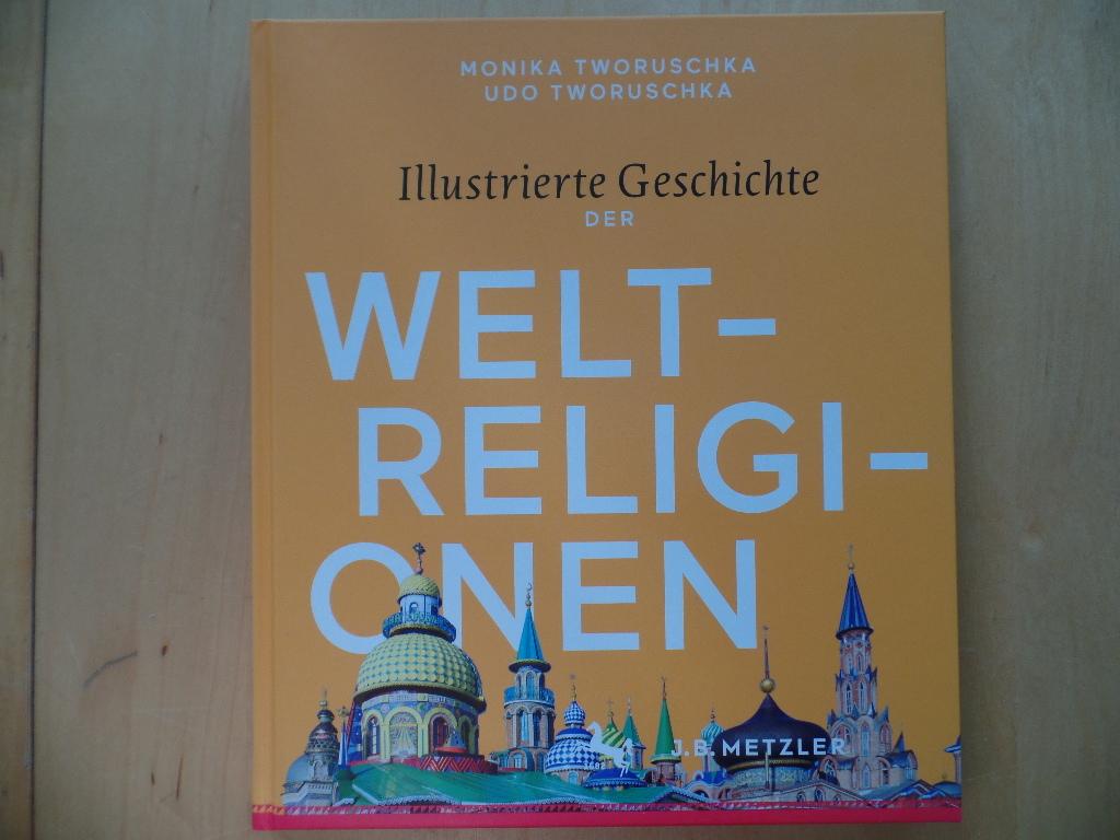 Illustrierte Geschichte der Weltreligionen. [1. Auflage]
