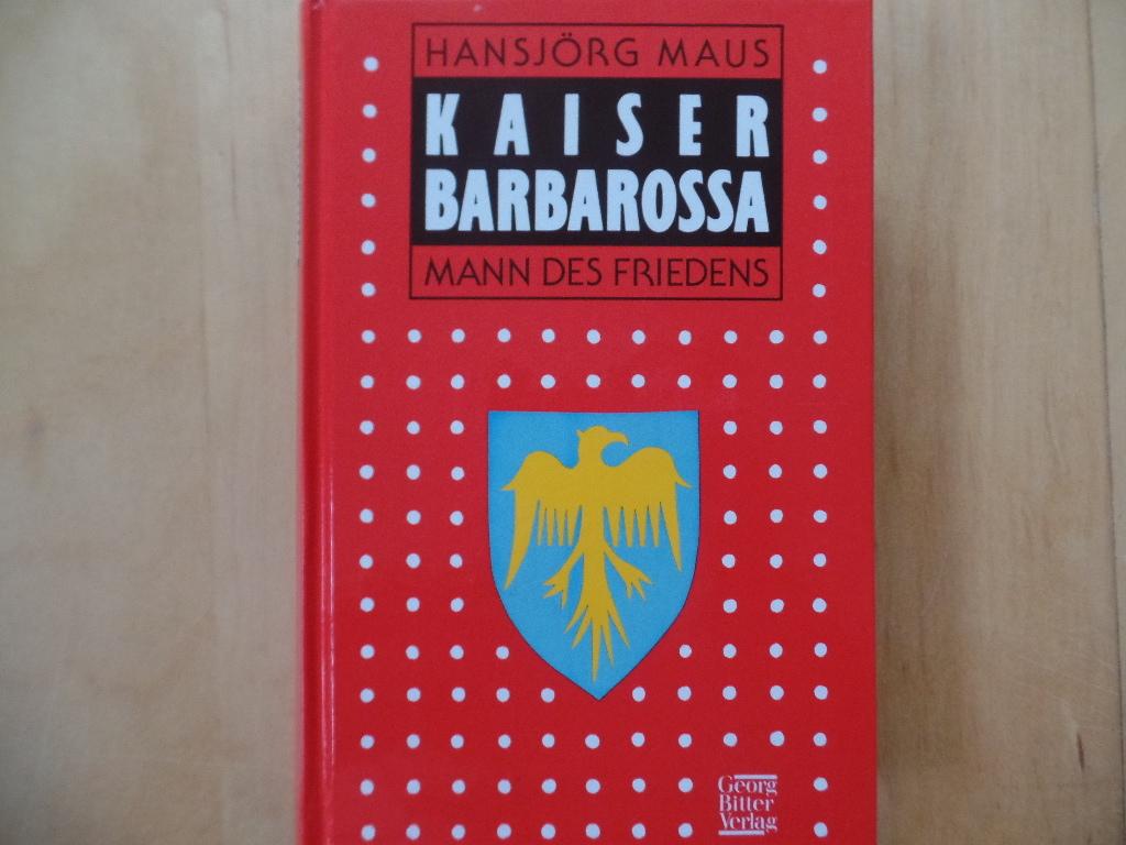 Kaiser Barbarossa - Mann des Friedens.