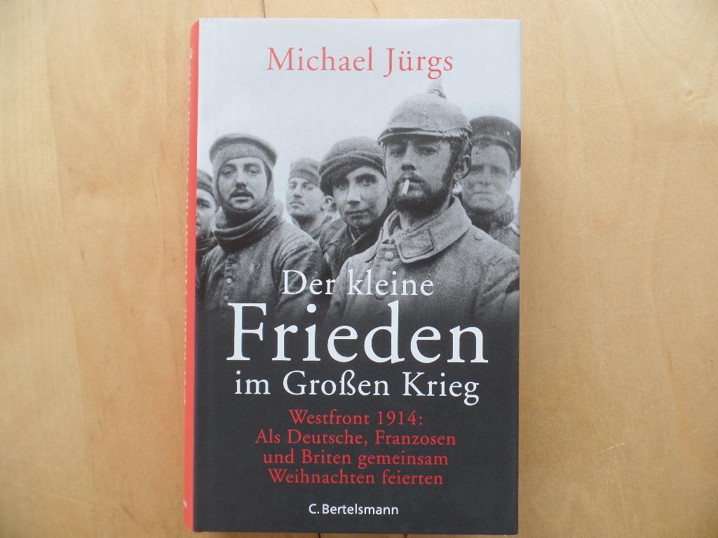 Der kleine Frieden im Großen Krieg : Westfront 1914 ; als Deutsche, Franzosen und Briten gemeinsam Weihnachten feierten. 3. Aufl.
