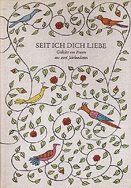 Seit ich dich liebe. Gedichte von Frauen aus zwei Jahrhunderten  1. Auflage - Hrsg. Bodeit G.