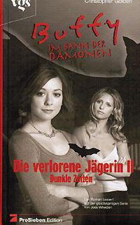 Die verlorene Jägerin II. (Zweites Buch). Dunkle Zeiten. Buffy im Bann der Dämonen