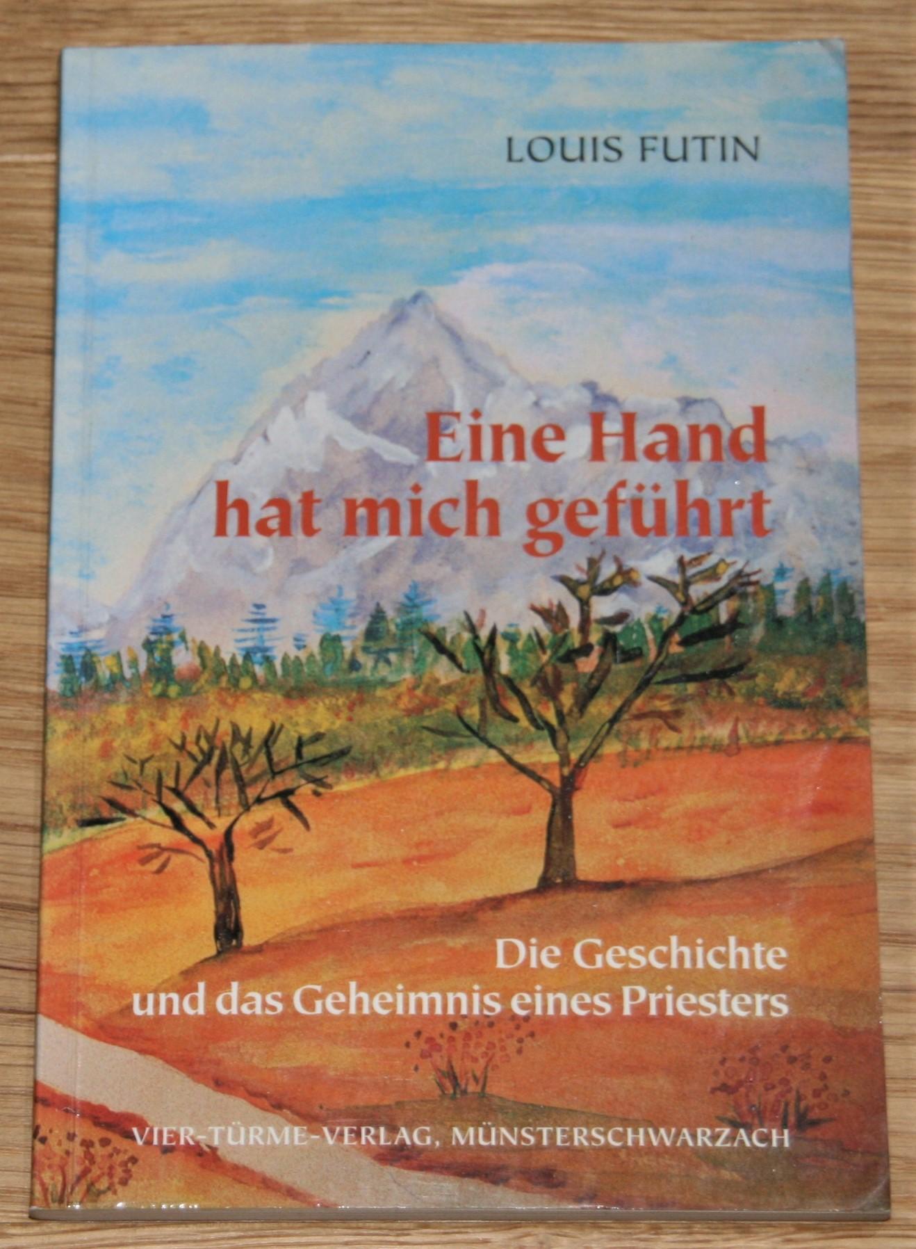 Eine Hand hat mich geführt. Die Geschichte und das Geheimnis eines Priesters. 1. Aufl.