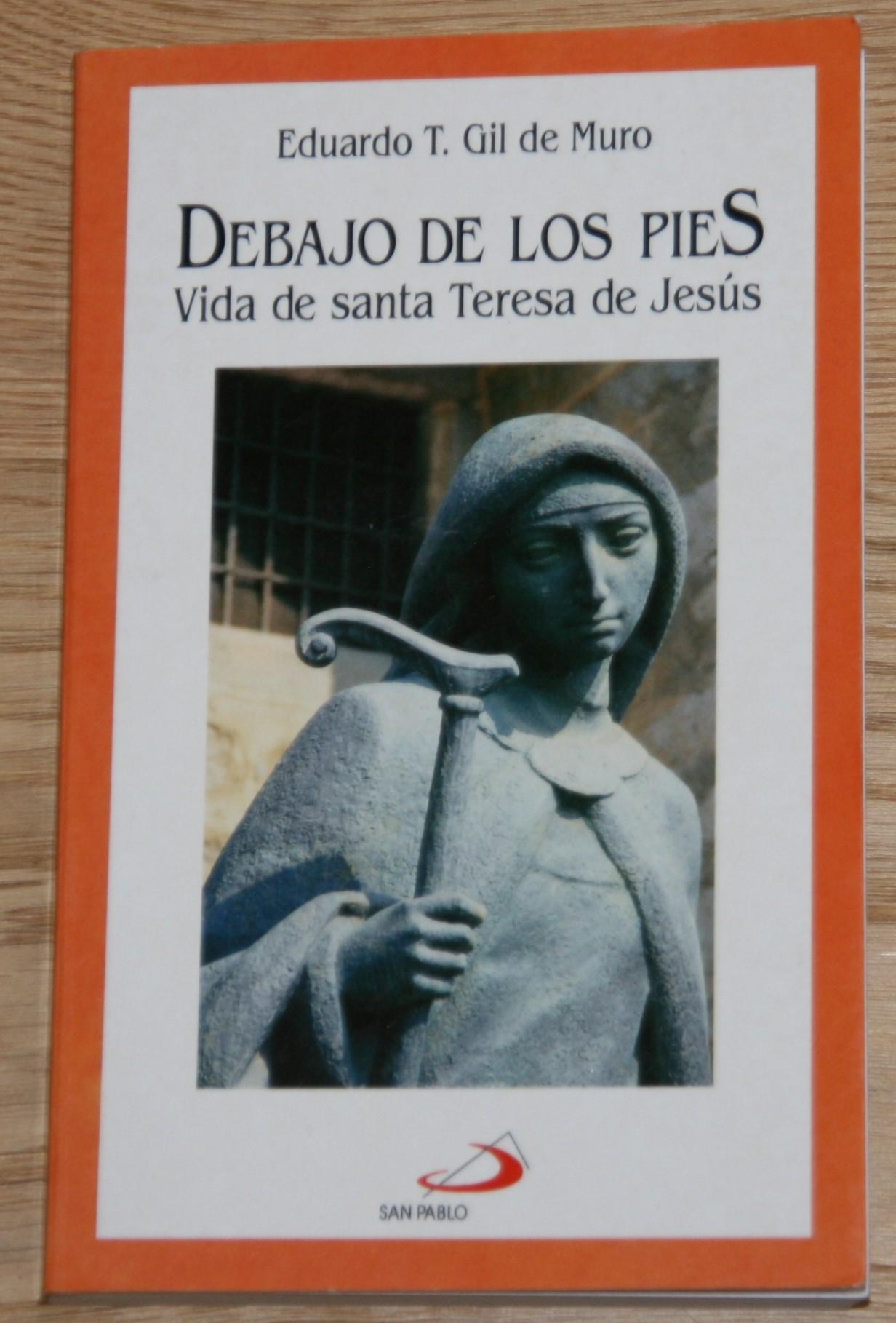 Debajo de los pies. Vida de Santa Teresa de Jesús.