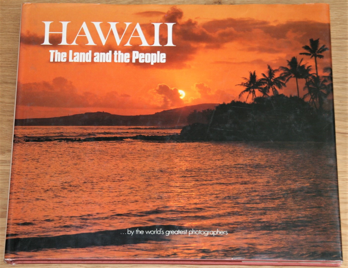Hawaii. The Land and the People by the worlds greatest photographers.