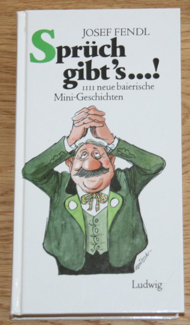 Sprüch gibt´s...! 1111 neue baierische Mini-Geschichten.