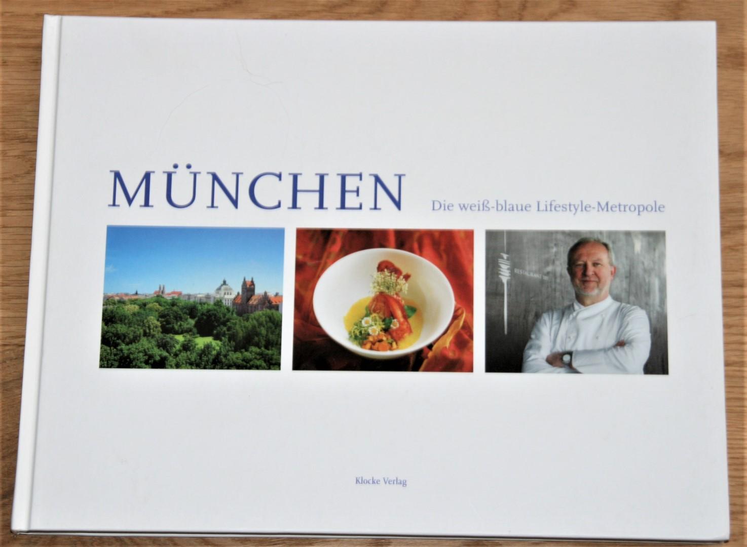 München. Die weiß-blaue Lifestyle-Metropole.  1. Aufl. - Klocke, Thomas und Martina (Hrsg.), Ydo (Fotos) Sol und Gundula (Text) Luig-Runge