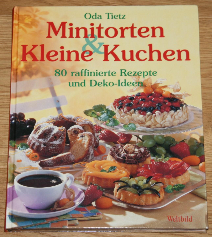 Minitorten & kleine Kuchen. 80 raffinierte Rezepte und Deko-Ideen. [Mit Fotogr. von Helga Floria]