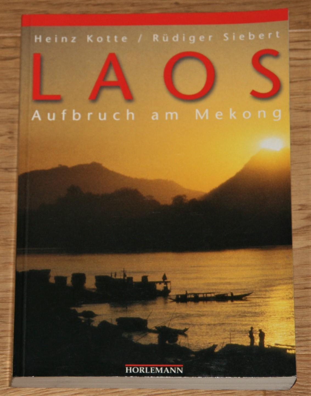 Laos. Aufbruch am Mekong. [Mit einem Vorw. von Hans U. Luther]