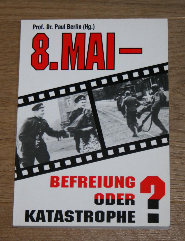 8. Mai - Befreiung oder Katastrophe?