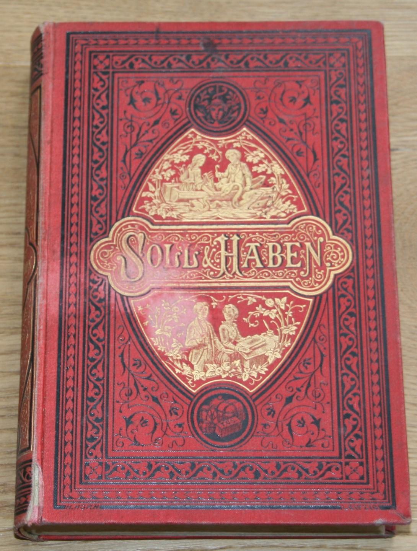 Soll und Haben. Roman in sechs Büchern. Prachteinband. Erster Band. Erstes bis Drittes Buch. Neunundzwanzigste Auflage. (Neue Stereotyp-Ausgabe),