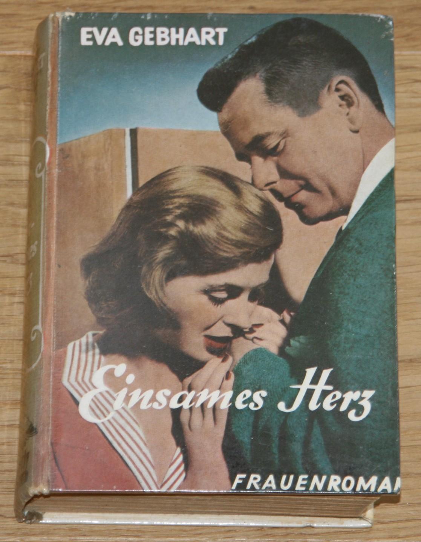 Gebhart, Eva: Einsames Herz. Frauenroman.